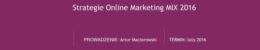 """Relacja ze szkolenia """"Najlepsze Strategie w Online Marketingu – kompletny marketing mix na 2016"""""""